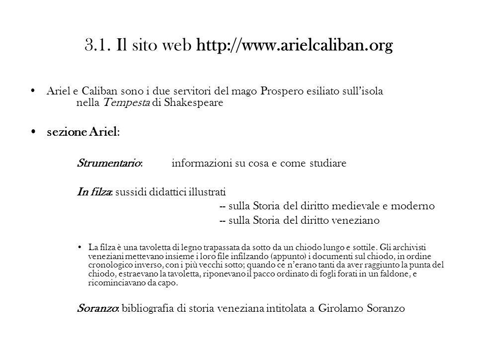 3.1. Il sito web http://www.arielcaliban.org Ariel e Caliban sono i due servitori del mago Prospero esiliato sullisola nella Tempesta di Shakespeare s