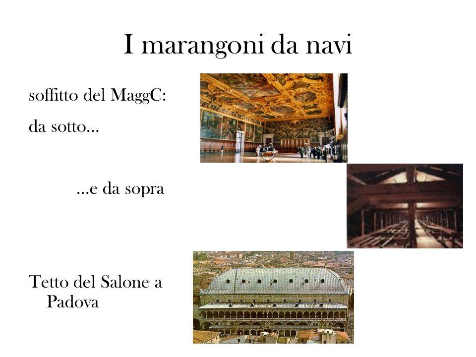I marangoni da navi soffitto del MaggC: da sotto… …e da sopra Tetto del Salone a Padova