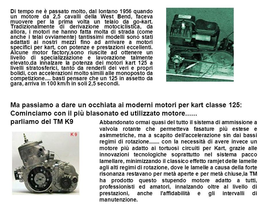 Motori e trasmissione La prima differenziazione dei kart è in base al motore che può essere: 4T di derivazione industriale, 2T 100cc racing, 2T 125cc
