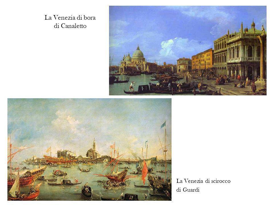 La Venezia di bora di Canaletto La Venezia di scirocco di Guardi