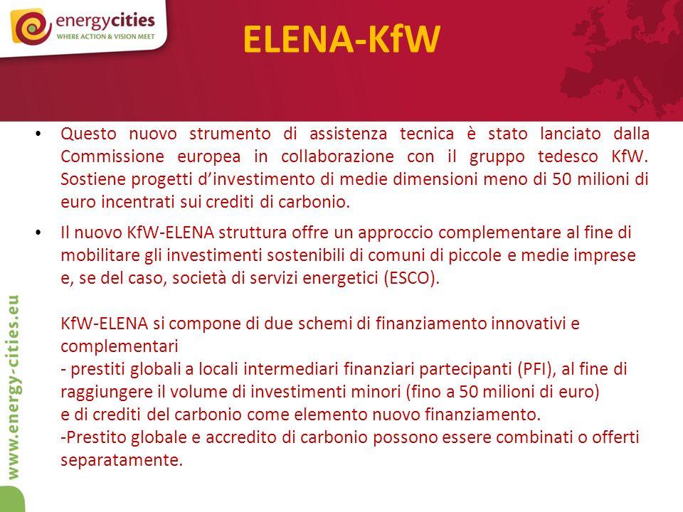 ELENA-KfW Questo nuovo strumento di assistenza tecnica è stato lanciato dalla Commissione europea in collaborazione con il gruppo tedesco KfW.