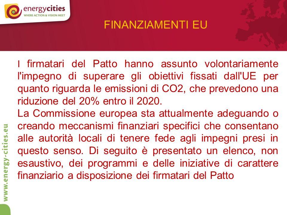 FINANZIAMENTI EU I firmatari del Patto hanno assunto volontariamente l impegno di superare gli obiettivi fissati dall UE per quanto riguarda le emissioni di CO2, che prevedono una riduzione del 20% entro il 2020.