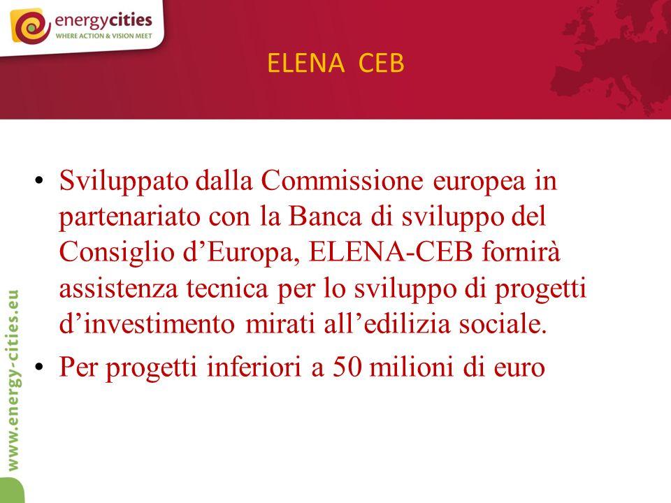 ELENA CEB Sviluppato dalla Commissione europea in partenariato con la Banca di sviluppo del Consiglio dEuropa, ELENA-CEB fornirà assistenza tecnica per lo sviluppo di progetti dinvestimento mirati alledilizia sociale.