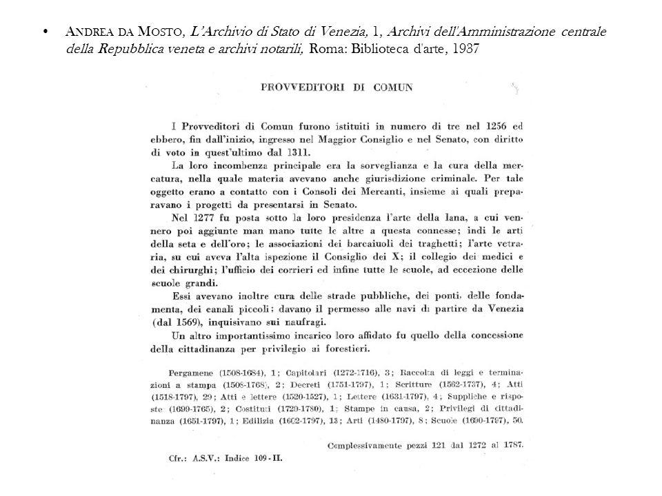 A NDREA DA M OSTO, LArchivio di Stato di Venezia, 1, Archivi dell'Amministrazione centrale della Repubblica veneta e archivi notarili, Roma: Bibliotec