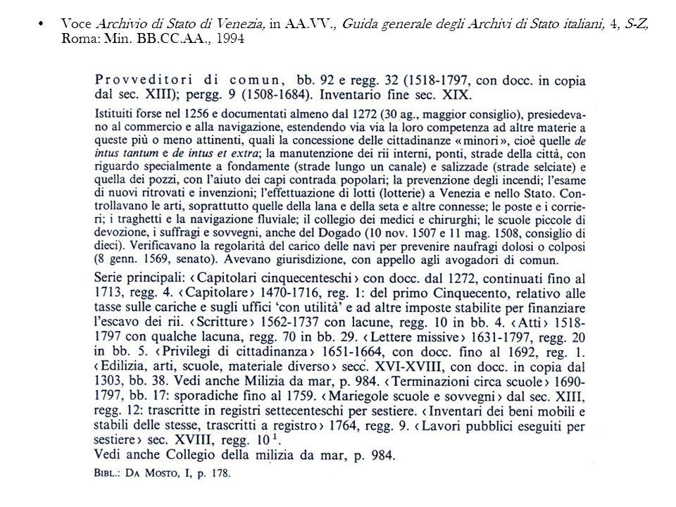 Voce Archivio di Stato di Venezia, in AA.VV., Guida generale degli Archivi di Stato italiani, 4, S-Z, Roma: Min. BB.CC.AA., 1994
