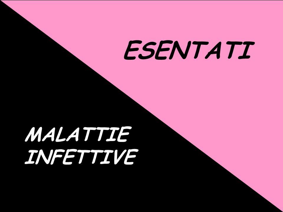MALATTIE INFETTIVE ESENTATI