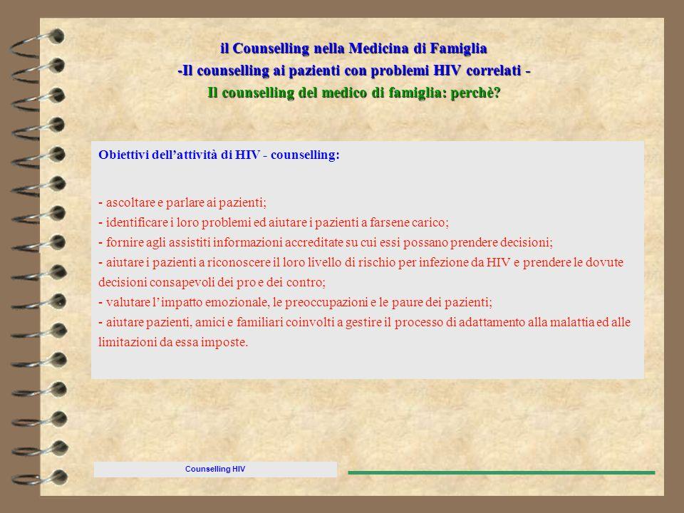 Counselling HIV il Counselling nella Medicina di Famiglia -Il counselling ai pazienti con problemi HIV correlati - Il counselling del medico di famigl