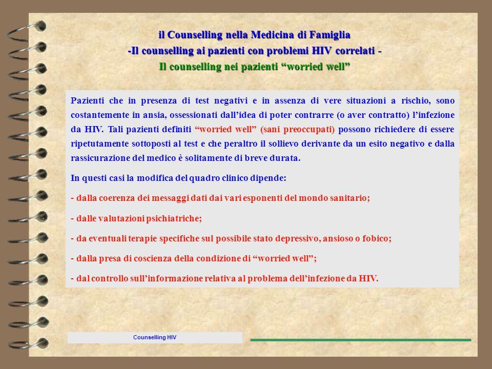 Counselling HIV il Counselling nella Medicina di Famiglia -Il counselling ai pazienti con problemi HIV correlati - Il counselling nei pazienti worried