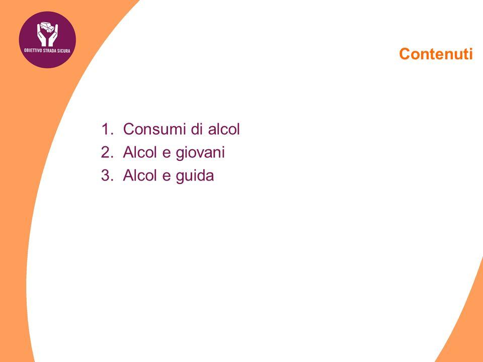 1.Consumi di alcol 2.Alcol e giovani 3.Alcol e guida Contenuti