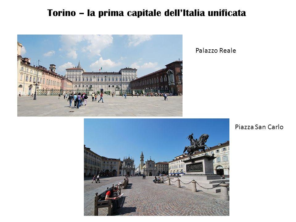 Torino – la prima capitale dellItalia unificata Palazzo Reale Piazza San Carlo