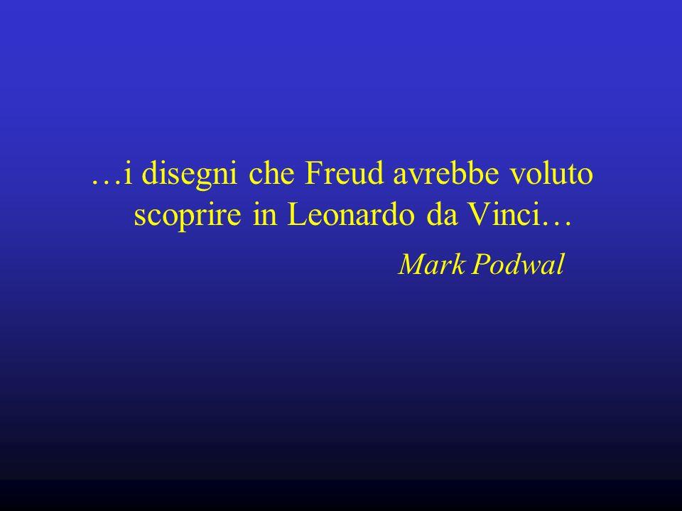 …i disegni che Freud avrebbe voluto scoprire in Leonardo da Vinci… Mark Podwal