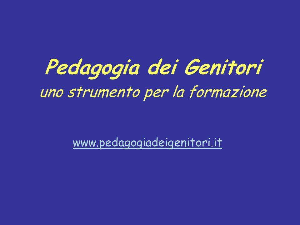 Pedagogia dei Genitori uno strumento per la formazione www.pedagogiadeigenitori.it