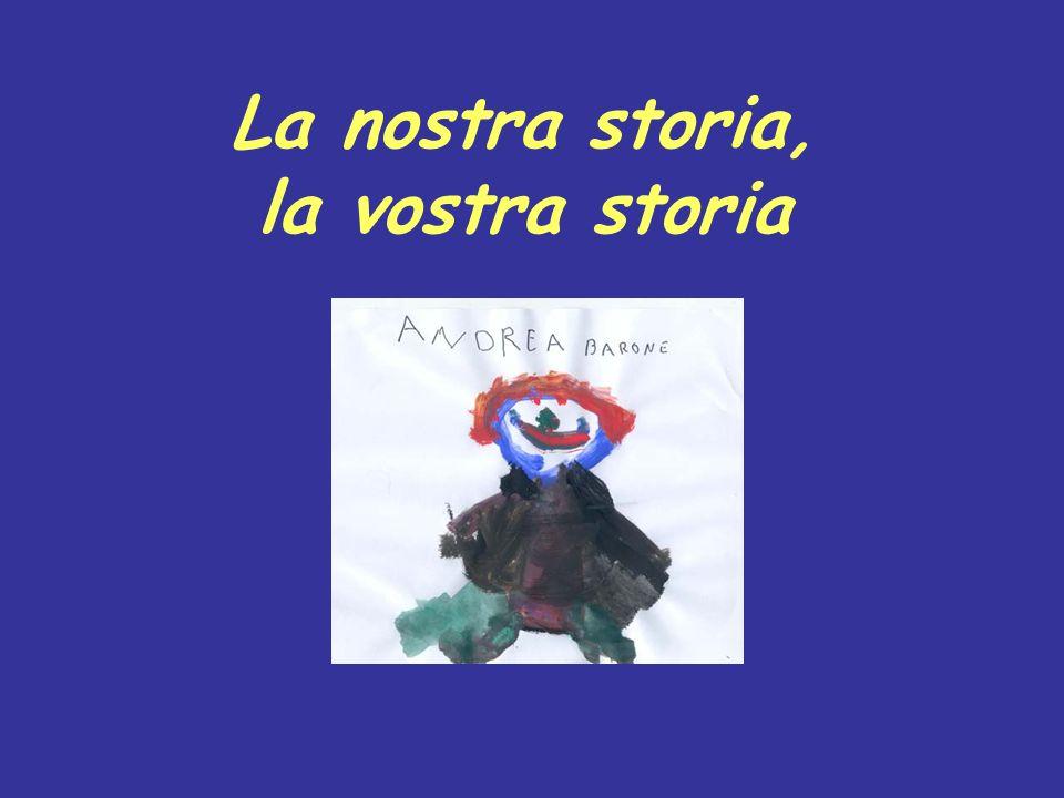La nostra storia, la vostra storia