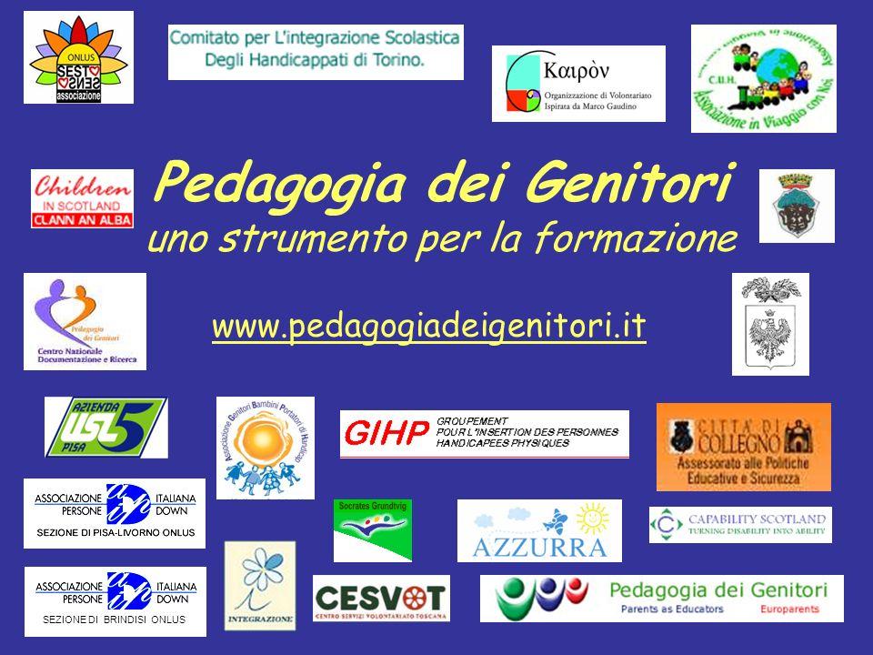 Pedagogia dei Genitori uno strumento per la formazione www.pedagogiadeigenitori.it SEZIONE DI BRINDISI ONLUS