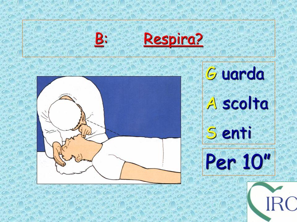 B: Respira? G uarda A scolta S enti Per 10