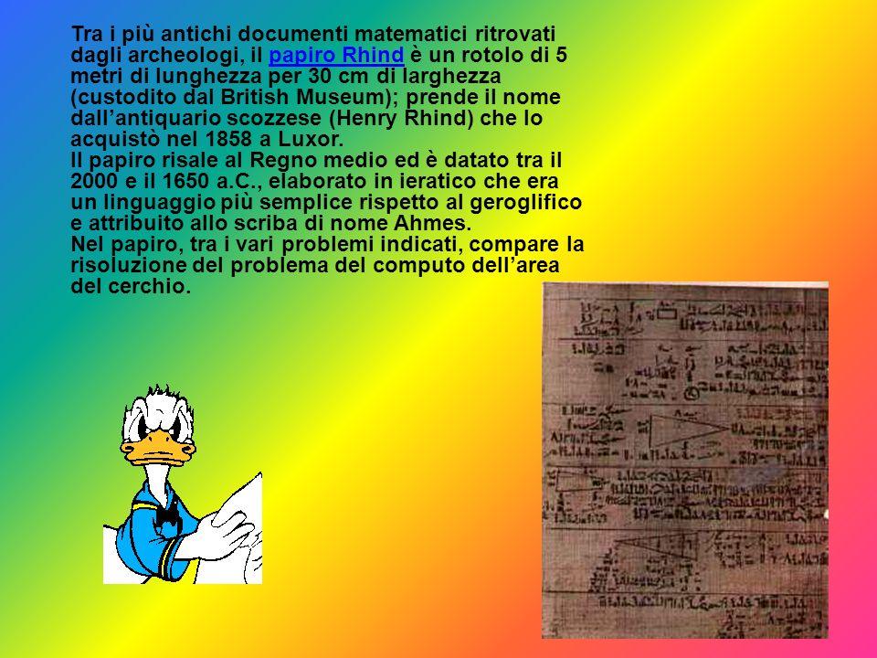 Tra i più antichi documenti matematici ritrovati dagli archeologi, il papiro Rhind è un rotolo di 5 metri di lunghezza per 30 cm di larghezza (custodi
