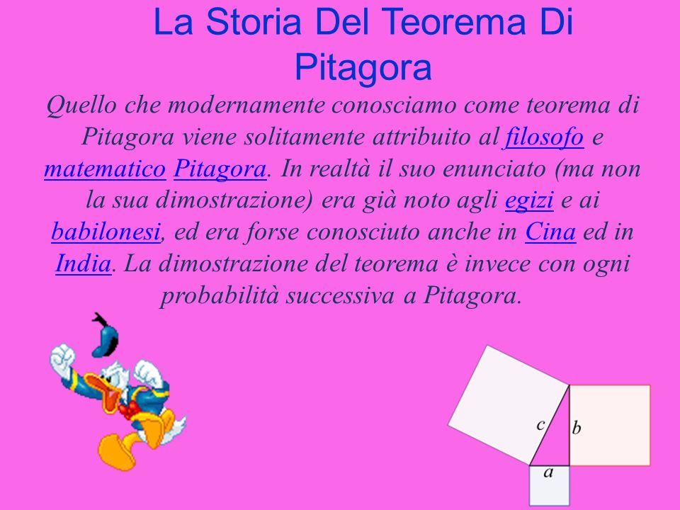 La Storia Del Teorema Di Pitagora Quello che modernamente conosciamo come teorema di Pitagora viene solitamente attribuito al filosofo e matematico Pi