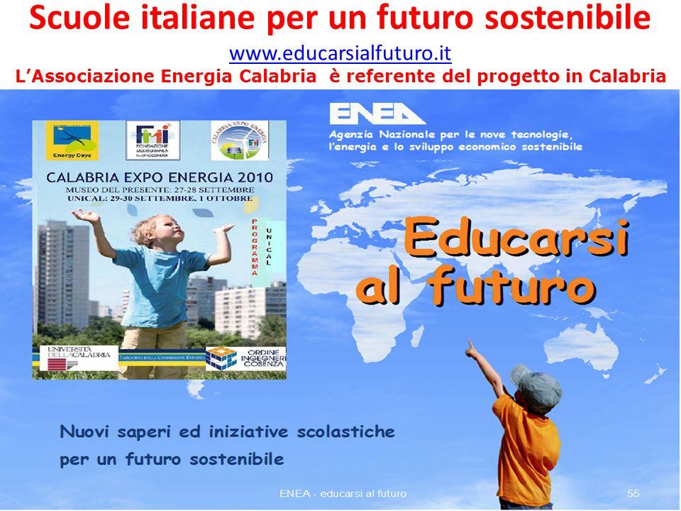 Scuole italiane per un futuro sostenibile www.educarsialfuturo.it LAssociazione Energia Calabria è referente del progetto in Calabria www.educarsialfu
