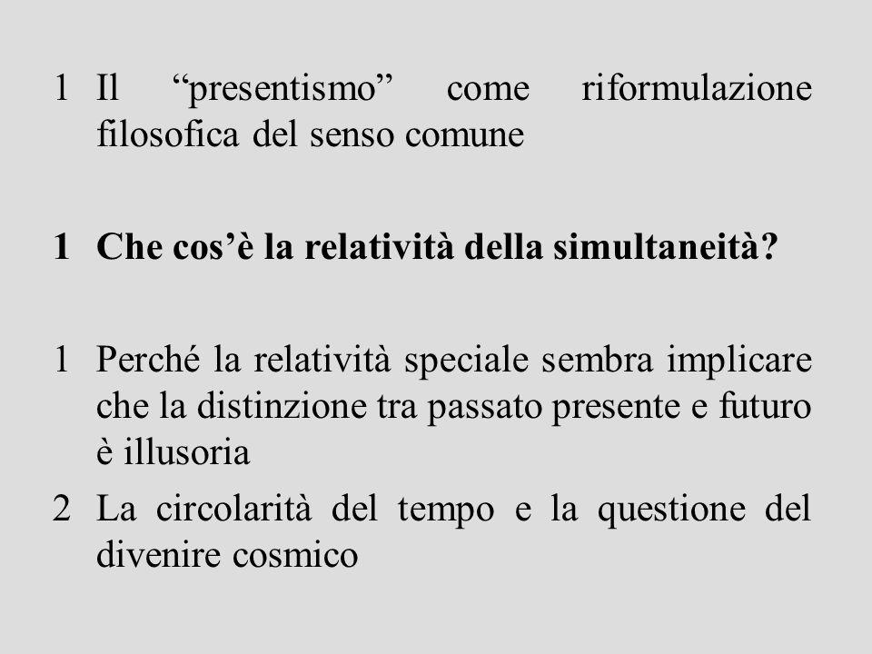 1Il presentismo come riformulazione filosofica del senso comune 1Che cosè la relatività della simultaneità.