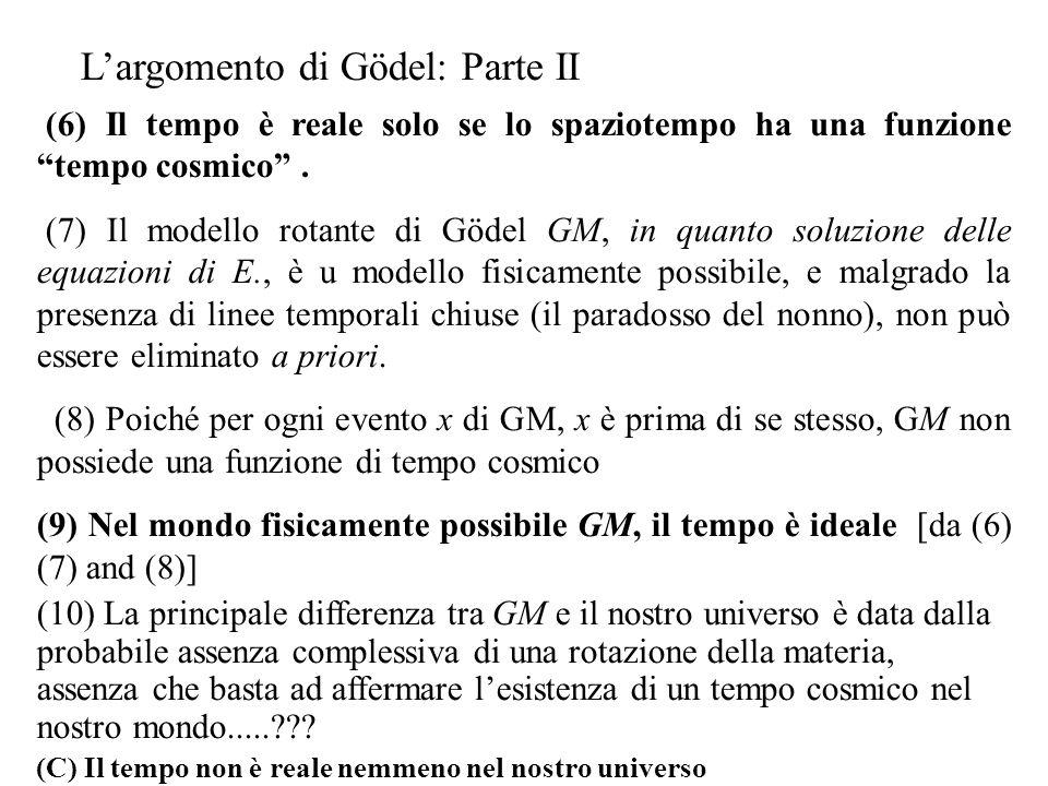 (6) Il tempo è reale solo se lo spaziotempo ha una funzione tempo cosmico.