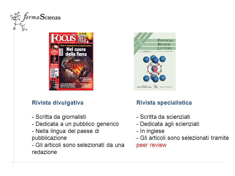 Rivista specialistica - Scritta da scienziati - Dedicata agli scienziati - In inglese - Gli articoli sono selezionati tramite peer review Rivista divu