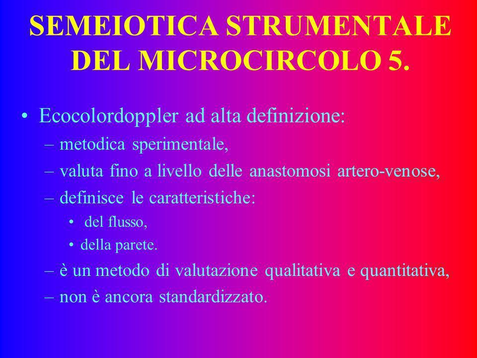SEMEIOTICA STRUMENTALE DEL MICROCIRCOLO 4. Ossimetria trancutanea: –valuta la concentrazione di ossigeno cutaneo attraverso un elettrodo registratore