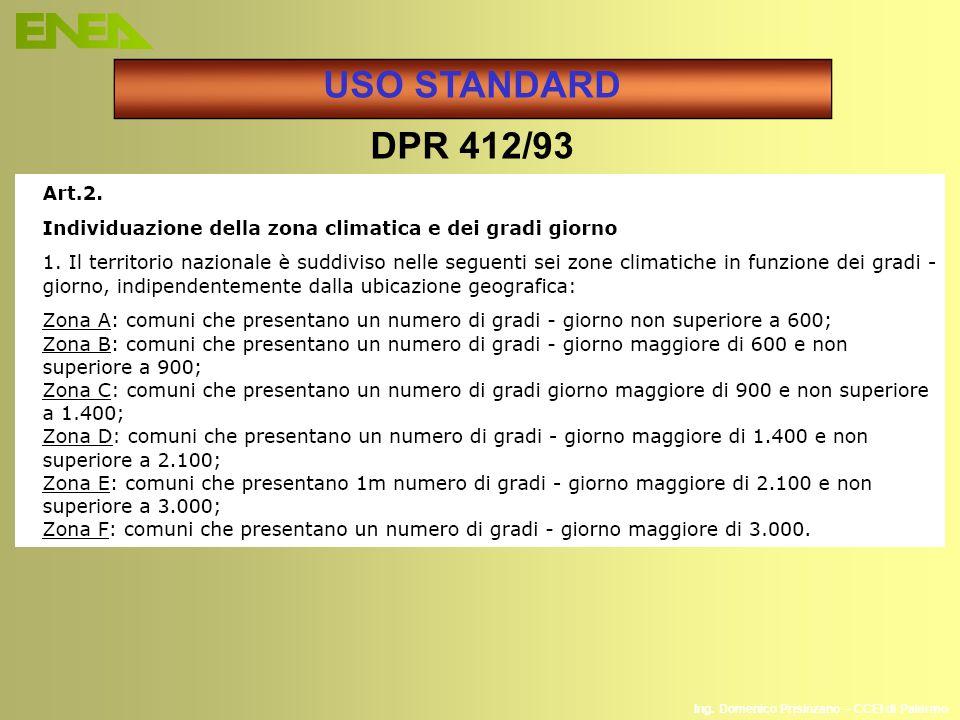 Ing. Domenico Prisinzano – CCEI di Palermo USO STANDARD DPR 412/93