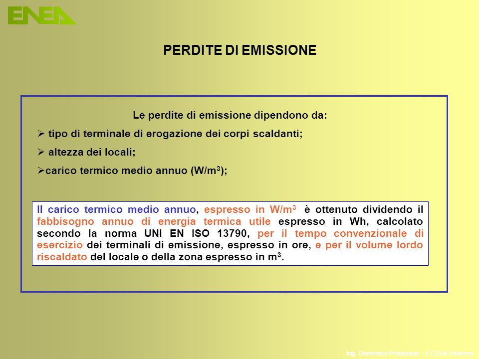 Ing. Domenico Prisinzano – CCEI di Palermo PERDITE DI EMISSIONE Le perdite di emissione dipendono da: tipo di terminale di erogazione dei corpi scalda