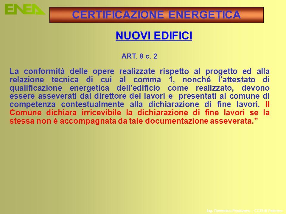 Ing. Domenico Prisinzano – CCEI di Palermo ART. 8 c. 2 La conformità delle opere realizzate rispetto al progetto ed alla relazione tecnica di cui al c