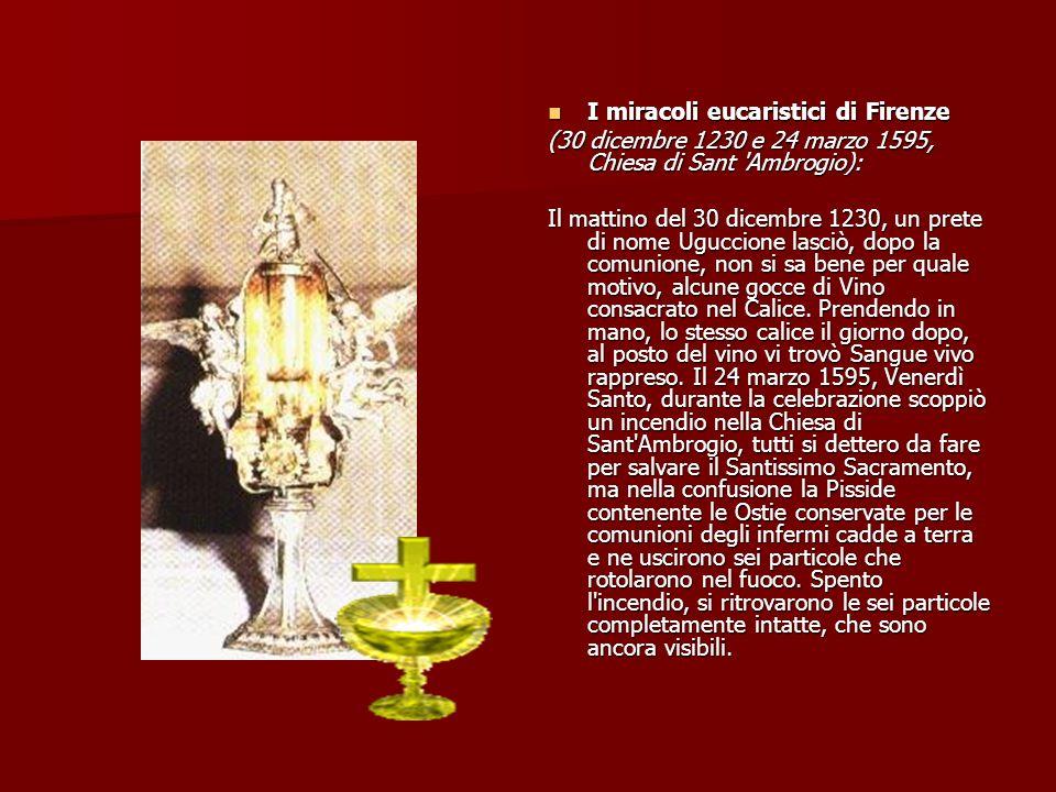 Il miracolo eucaristico di Bolsena Il miracolo eucaristico di Bolsena (1263, Duomo di Orvieto): Siamo nel 1263, un monaco alemanno dubitava se l Ostia consacrata fosse il vero Corpo di Cristo e se il vino fosse il vero Sangue.