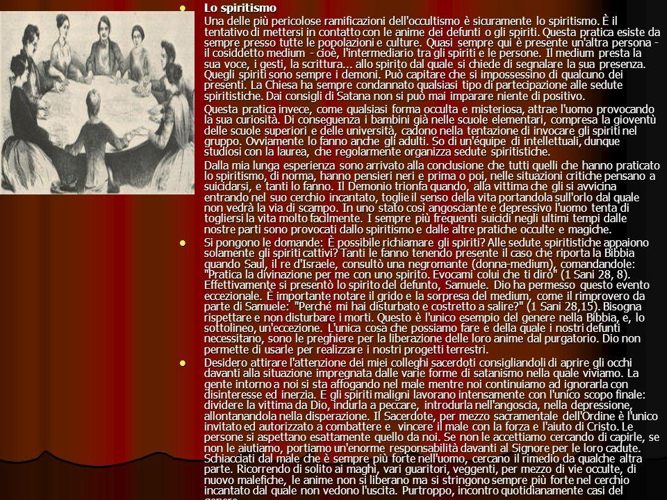 Lo spiritismo Lo spiritismo Una delle più pericolose ramificazioni dell'occultismo è sicuramente lo spiritismo. È il tentativo di mettersi in contatto