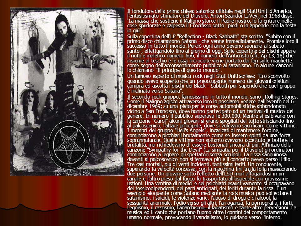 Il fondatore della prima chiesa satanica ufficiale negli Stati Uniti d'America, l'entusiasmato stimatore del Diavolo, Anton Szandor LaVey, nel 1968 di