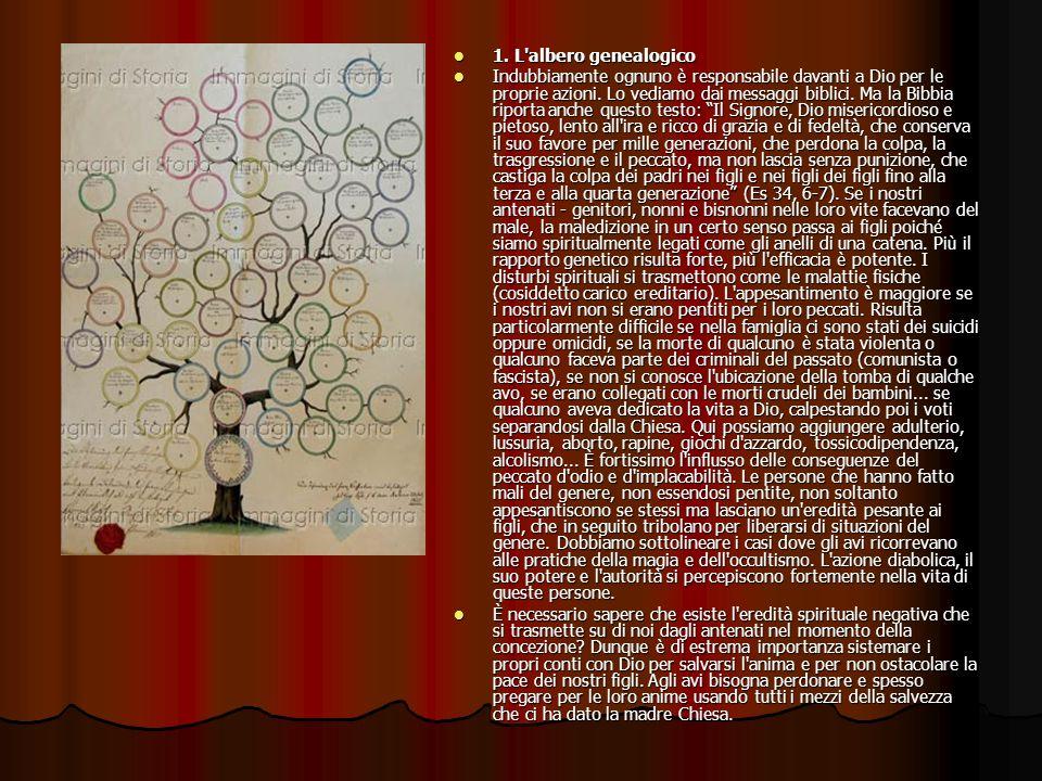 1. L'albero genealogico 1. L'albero genealogico Indubbiamente ognuno è responsabile davanti a Dio per le proprie azioni. Lo vediamo dai messaggi bibli