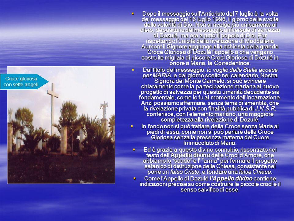 Dopo il messaggio sullAnticristo del 7 luglio è la volta del messaggio del 16 luglio 1996, il giorno della svolta della volontà di Dio. Non si rivolge
