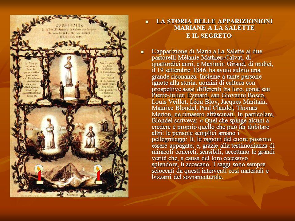 LA STORIA DELLE APPARIZIONIONI MARIANE A LA SALETTE LA STORIA DELLE APPARIZIONIONI MARIANE A LA SALETTE E IL SEGRETO L'apparizione di Maria a La Salet