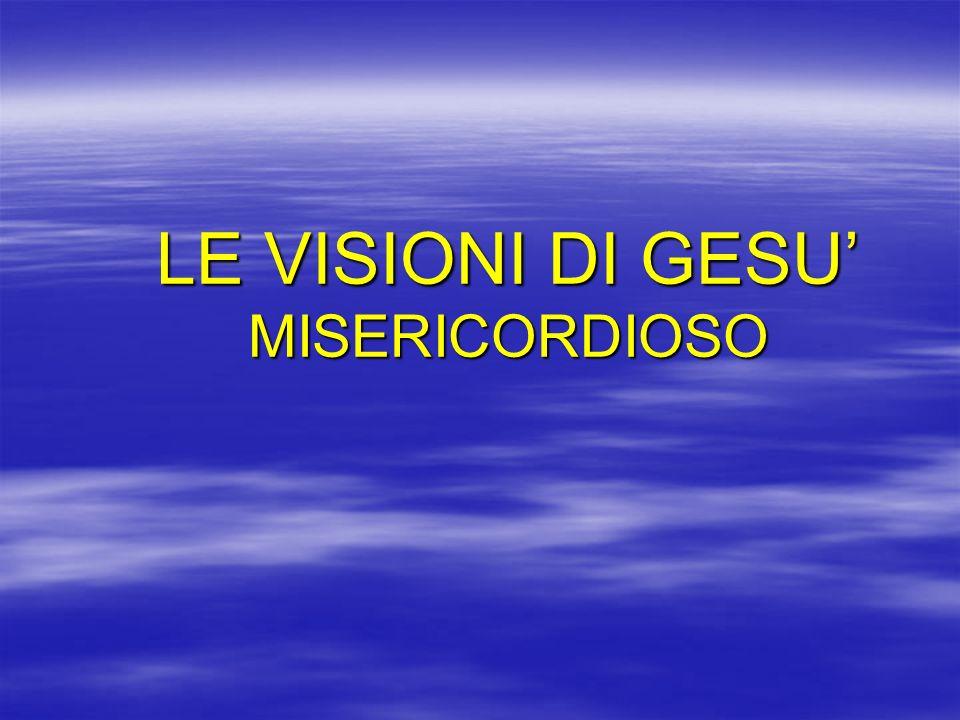 LE VISIONI DI GESU MISERICORDIOSO