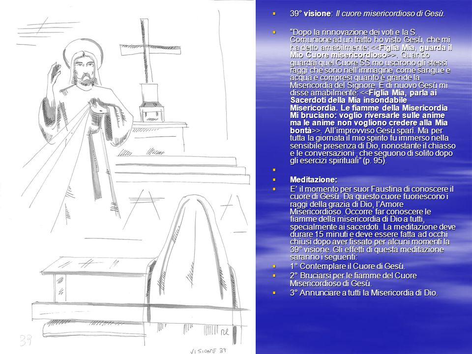 39° visione: Il cuore misericordioso di Gesù.39° visione: Il cuore misericordioso di Gesù.