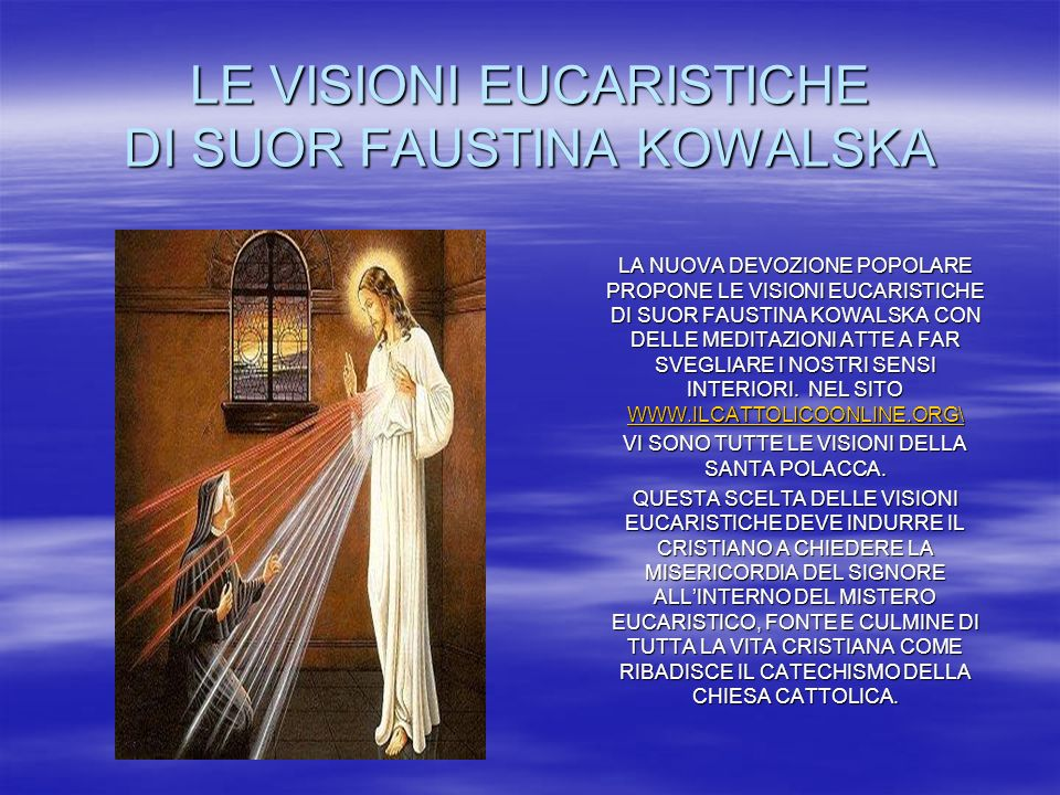 LE VISIONI EUCARISTICHE DI SUOR FAUSTINA KOWALSKA LA NUOVA DEVOZIONE POPOLARE PROPONE LE VISIONI EUCARISTICHE DI SUOR FAUSTINA KOWALSKA CON DELLE MEDI