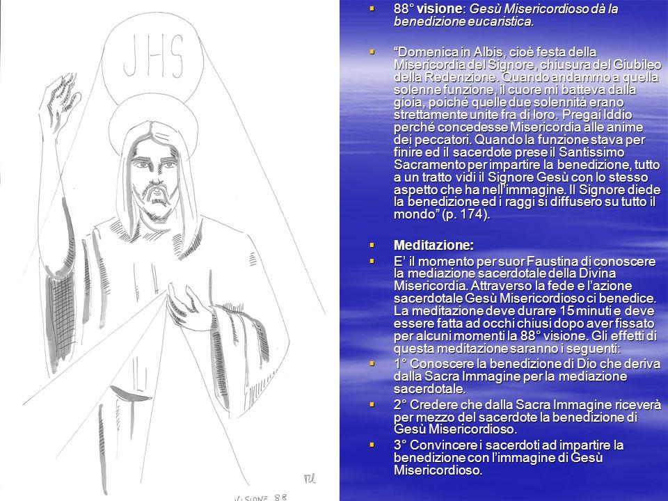 88° visione: Gesù Misericordioso dà la benedizione eucaristica. 88° visione: Gesù Misericordioso dà la benedizione eucaristica. Domenica in Albis, cio