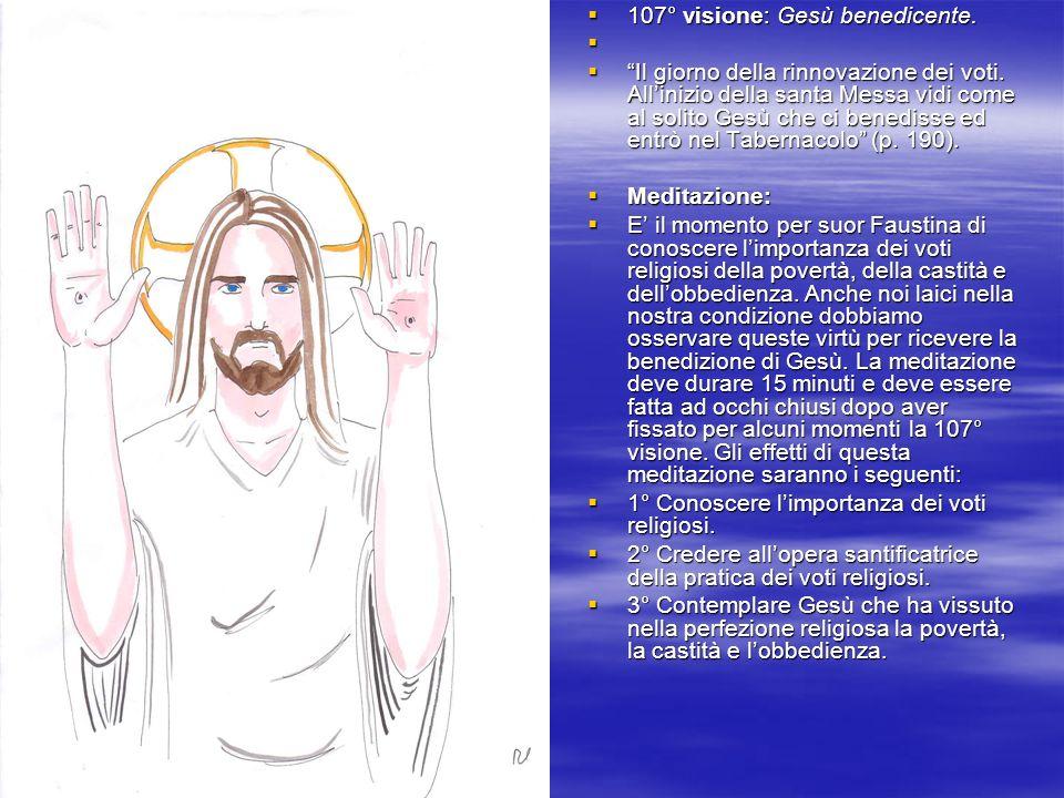 107° visione: Gesù benedicente. 107° visione: Gesù benedicente. Il giorno della rinnovazione dei voti. Allinizio della santa Messa vidi come al solito