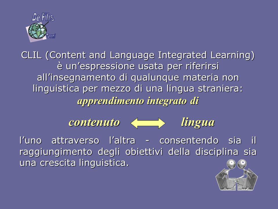 CLIL (Content and Language Integrated Learning) è unespressione usata per riferirsi allinsegnamento di qualunque materia non linguistica per mezzo di