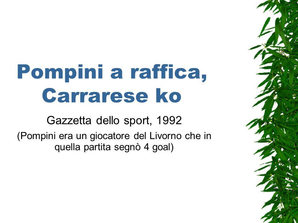 Pompini a raffica, Carrarese ko Gazzetta dello sport, 1992 (Pompini era un giocatore del Livorno che in quella partita segnò 4 goal)