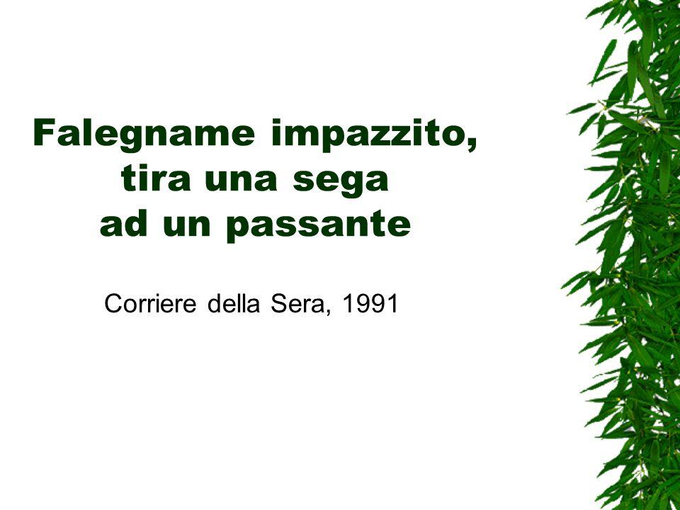 Falegname impazzito, tira una sega ad un passante Corriere della Sera, 1991
