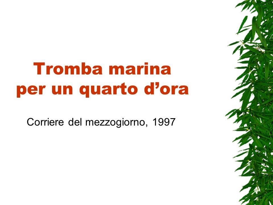 Tromba marina per un quarto dora Corriere del mezzogiorno, 1997