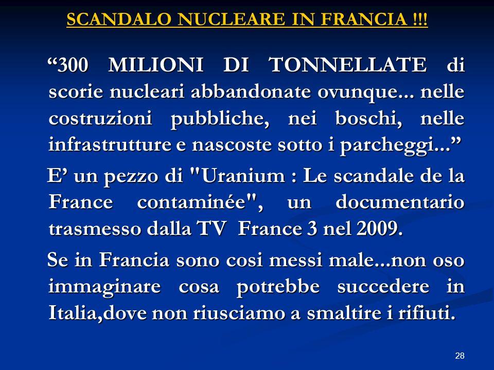 SCANDALO NUCLEARE IN FRANCIA !!! SCANDALO NUCLEARE IN FRANCIA !!! 300 MILIONI DI TONNELLATE di scorie nucleari abbandonate ovunque... nelle costruzion