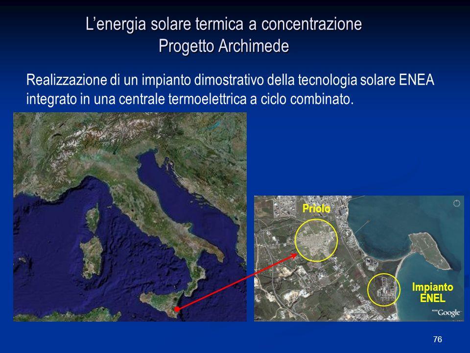 76 Lenergia solare termica a concentrazione Progetto Archimede Realizzazione di un impianto dimostrativo della tecnologia solare ENEA integrato in una