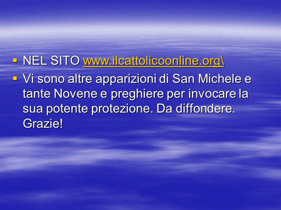 NEL SITO www.ilcattolicoonline.org\ NEL SITO www.ilcattolicoonline.org\www.ilcattolicoonline.org\ Vi sono altre apparizioni di San Michele e tante Nov