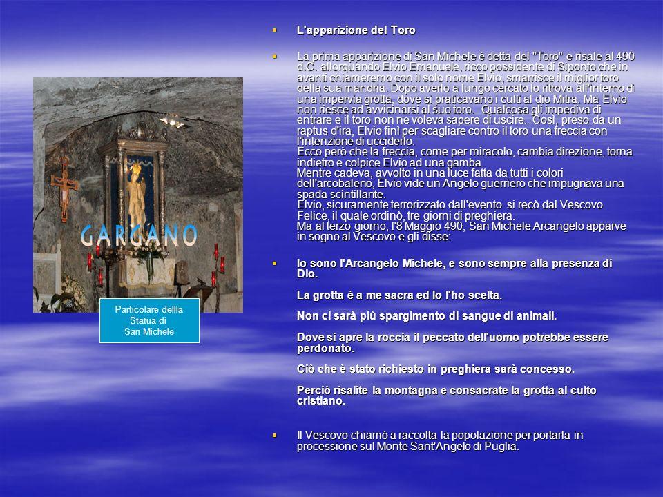L'apparizione del Toro L'apparizione del Toro La prima apparizione di San Michele è detta del