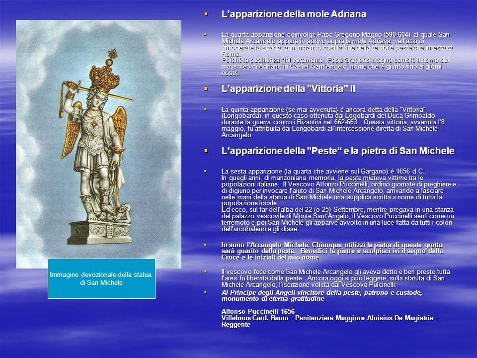 L'apparizione della mole Adriana L'apparizione della mole Adriana La quarta apparizione coinvolge Papa Gregorio Magno (590-604) al quale San Michele A