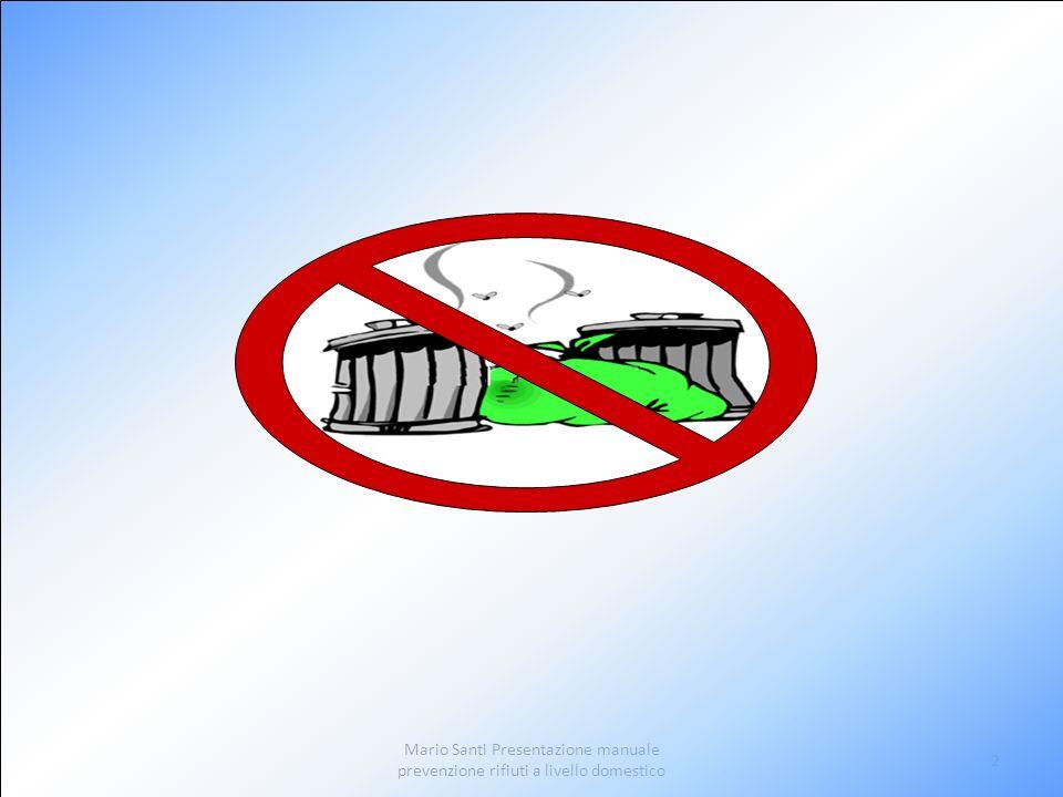 3 Prevenzione dei rifiuti derivanti da: 1.Bottiglie acqua minerale 2.